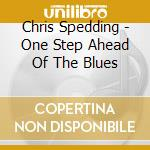Chris Spedding - One Step Ahead Of The Blues cd musicale