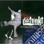 THE LEGEND CONTINUES                      cd musicale di DEFUNKT