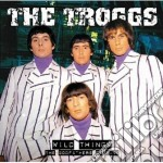 WILD THINGS                               cd musicale di The Troggs