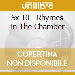 Sx-10 - Rhymes In The Chamber cd musicale di SX-10