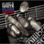 BLACK & WHITE BLUES GUITARS               cd musicale di Artisti Vari