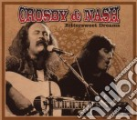 Crosby & Nash - Bittersweet Dreams cd musicale di CROSBY & NASH