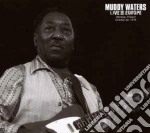Muddy Waters - Live In Europe cd musicale di Muddy Waters