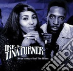 Ike & Tina Turner - We've Always Had The Blues cd musicale di Ike & tina Turner