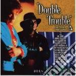 Double Trouble - Been A Long Time cd musicale di Trouble Double