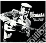 Roy Buchanan - When A Telecaster Plays The Blues cd musicale di Roy Buchanan