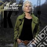 Kellie Rucker - Blues Is Blues cd musicale di Kellie Rucker