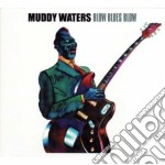 BLOW BLUES BLOW                           cd musicale di MUDDY WATERS