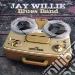 Jay Willie - Blues Band cd musicale di Jay Willie