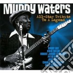 Muddy Waters - All-star Tribute To A Legend cd musicale di Muddy Waters