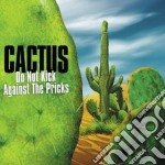 Do not kick against the pricks cd musicale di Cactus