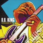 B.B. King - Ambassador Of The Blues cd musicale di B.b. King