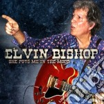 Elvin Bishop - She Puts Me In The Moon cd musicale di Elvin Bishop