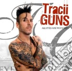 Tracii Guns - All Eyes Are Watchin cd musicale