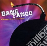 BIG BANG & LIVE EXPLOSIONS                cd musicale di Tango Bang
