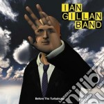 Before the turbulence cd musicale di Ian gillan band