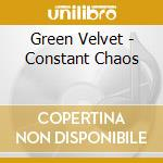 Constant chaos cd musicale di Velvet Green