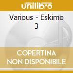 Eskimo 3 cd musicale