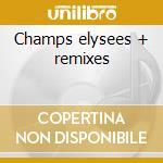Champs elysees + remixes cd musicale di Bob Sinclar