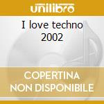 I love techno 2002 cd musicale