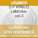 (LP VINILE) Lektroluv vol.3 lp vinile