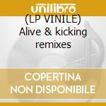 (LP VINILE) Alive & kicking remixes lp vinile