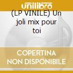 (LP VINILE) Un joli mix pour toi lp vinile