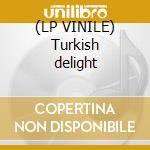 (LP VINILE) Turkish delight lp vinile