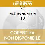 Nrj extravadance 12 cd musicale di Artisti Vari