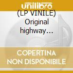 (LP VINILE) Original highway delight lp vinile