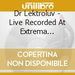 DR. LEKTROLUV LIVE RECORDED AT... cd musicale di ARTISTI VARI