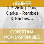 (LP VINILE) REMIXES & RARITIES lp vinile di CLARK DAVE