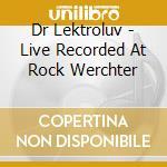 LEKTROLUV - LIVE REC. AT ROCK WERCHTER cd musicale di ARTISTI VARI