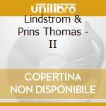 II                                        cd musicale di Lindstrom & prins t