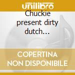 Chuckie present dirty dutch outsiders cd musicale di Artisti Vari