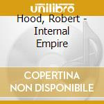 Hood, Robert - Internal Empire cd musicale di Robert Hood