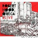Robert Hood - Omega: Alive cd musicale di Robert Hood