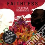 The dance never ends cd musicale di FAITHLESS