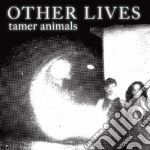 Tamer animals cd musicale di Lives Other