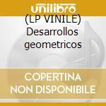 (LP VINILE) Desarrollos geometricos lp vinile di Geometrico Esplendor