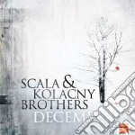 Scala & Kolacny Brothers - December cd musicale di Scala & the kolacny