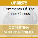 COMMENTS OF THE INNER CHORUS cd musicale di TUNNG
