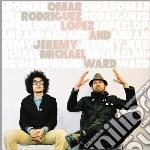 Omar Rodriguez-Lopez & Jeremy Michael Ward - Omar Rodriguez-Lopez & Jeremy Michael Ward cd musicale di Rodriguez-lopez/ward