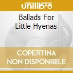 BALLADS FOR LITTLE HYENAS cd musicale di AFTERHOURS