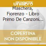 Libro primo de canzoni da suonare cd musicale di Fiorenzo Maschera