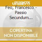 Passione secondo giovanni cd musicale di Francesco Feo