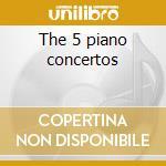 The 5 piano concertos cd musicale