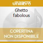 Ghetto fabolous cd musicale di Karlex