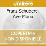 Schubert, F. - Ave Maria cd musicale di Franz Schubert