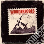 TOO LATE TO DIE YOUG                      cd musicale di The Wonderfools